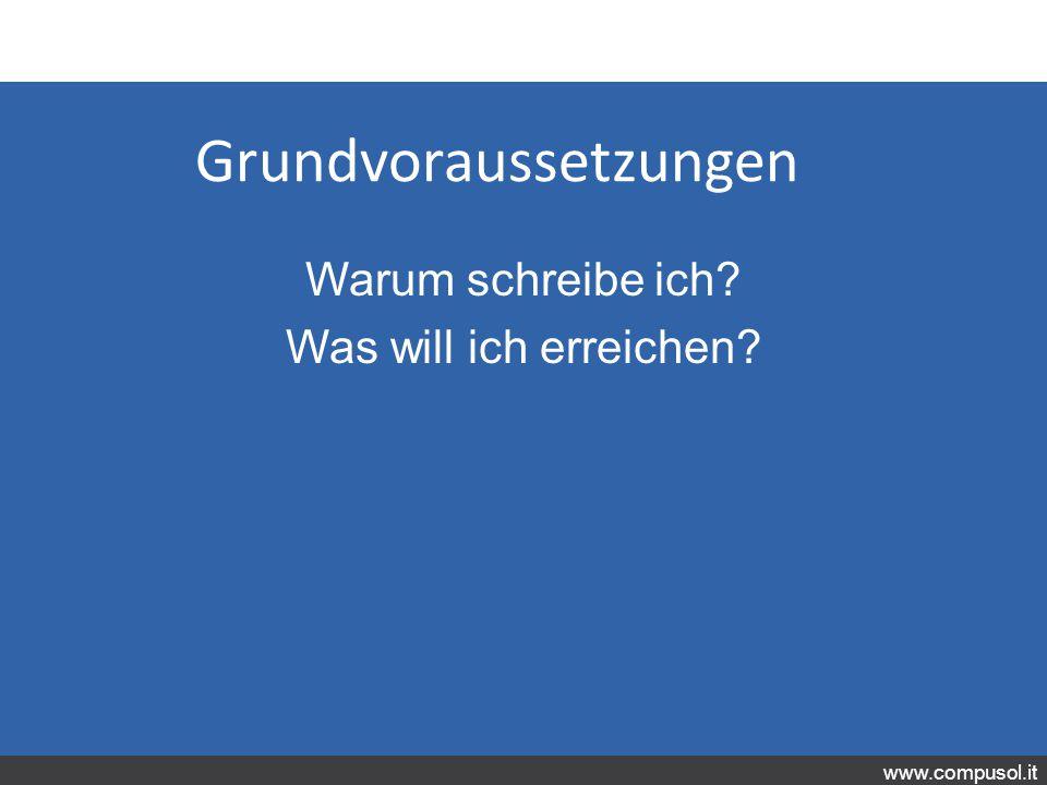 www.compusol.it Grundvoraussetzungen Warum schreibe ich? Was will ich erreichen?