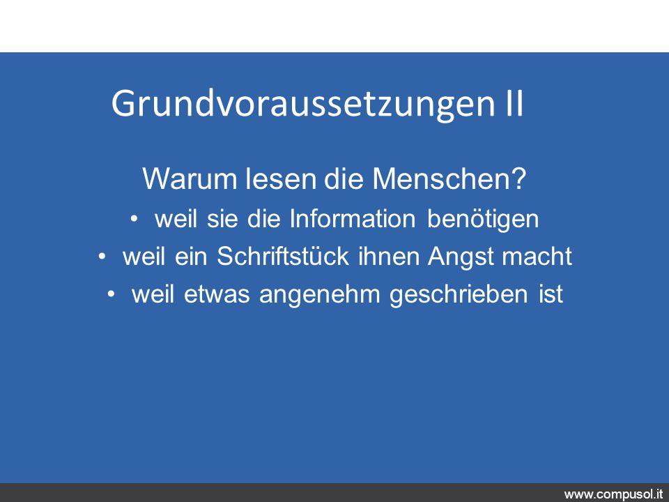 www.compusol.it Grundvoraussetzungen II Warum lesen die Menschen.