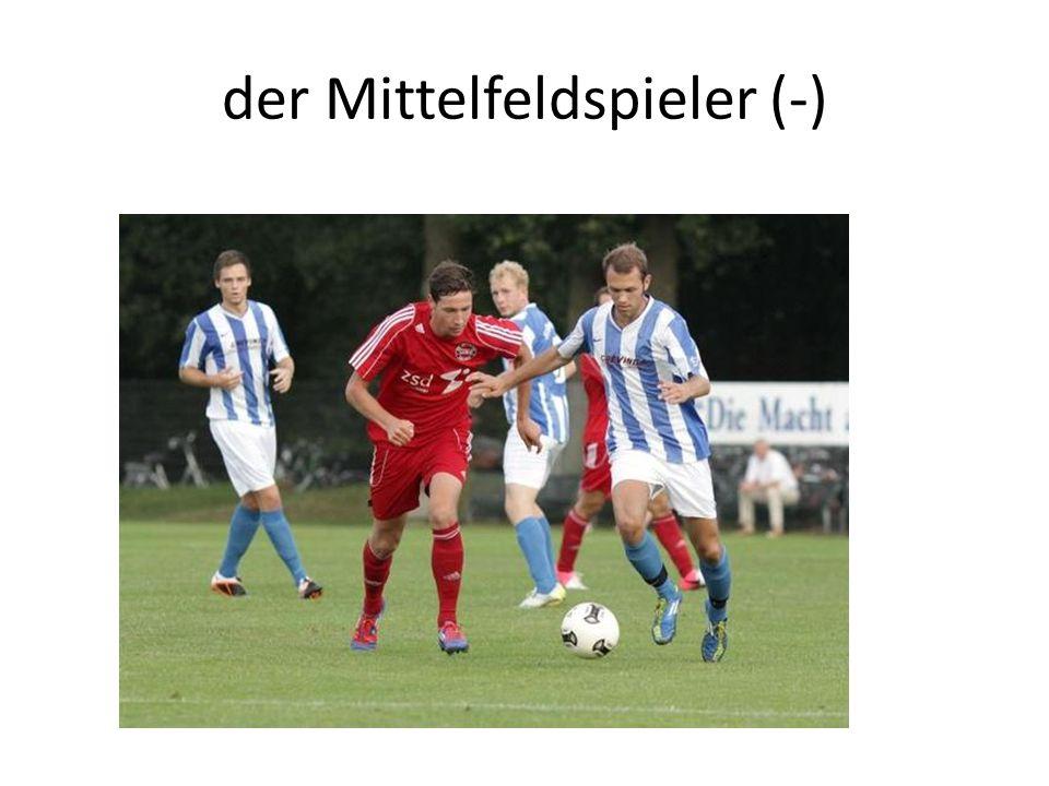 der Mittelfeldspieler (-)