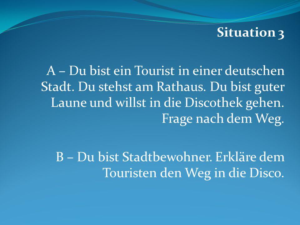 Situation 3 A – Du bist ein Tourist in einer deutschen Stadt.