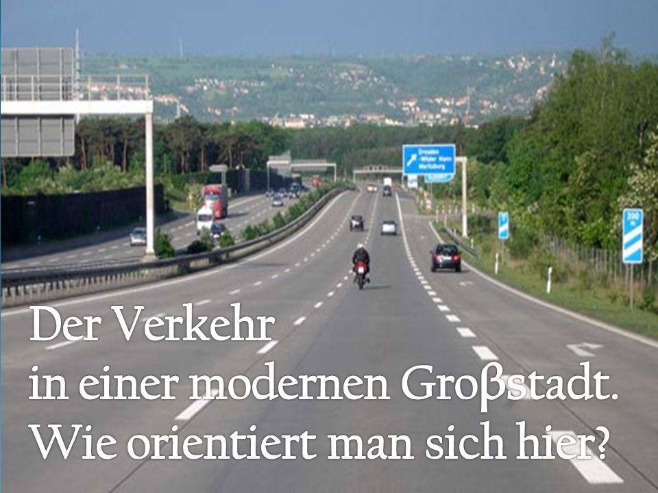 Wollt ihr eine Großstadt sehen.Und durch ihre Strassen gehen.