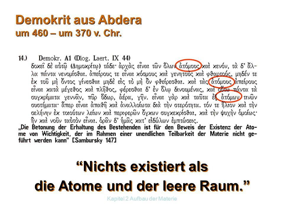 Kapitel 2 Aufbau der Materie Einheit für den radioaktiven Zerfall 1 Becquerel = 1 Zerfall pro Sekunde (1Bq = 1 s -1 ) alte Einheit: 1 Curie = 3,7∙10 10 Bq (1Ci) 1 Ci entspricht der Aktivität von 1 g Radium Führe Aufgabe A1 auf Seite 29 aus!