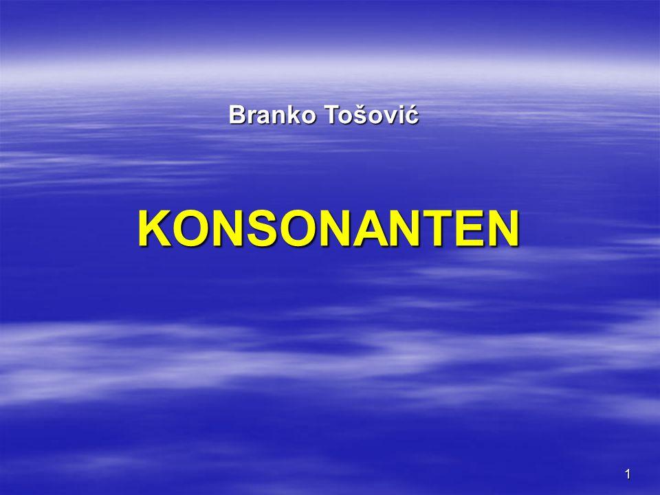 1 KONSONANTEN Branko Tošović