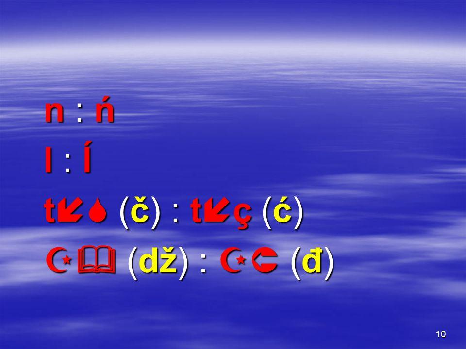 9  alle anderen (auch vor e oder i) – nichtpalatal