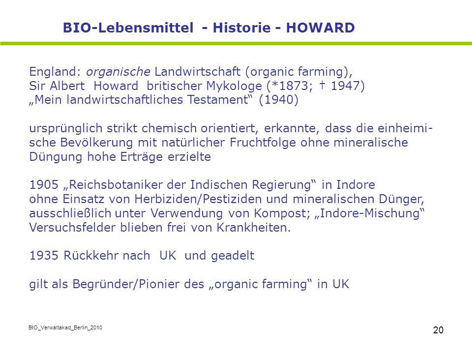 """BIO_Verwaltakad_Berlin_2010 20 England: organische Landwirtschaft (organic farming), Sir Albert Howard britischer Mykologe (*1873; † 1947) """"Mein landw"""