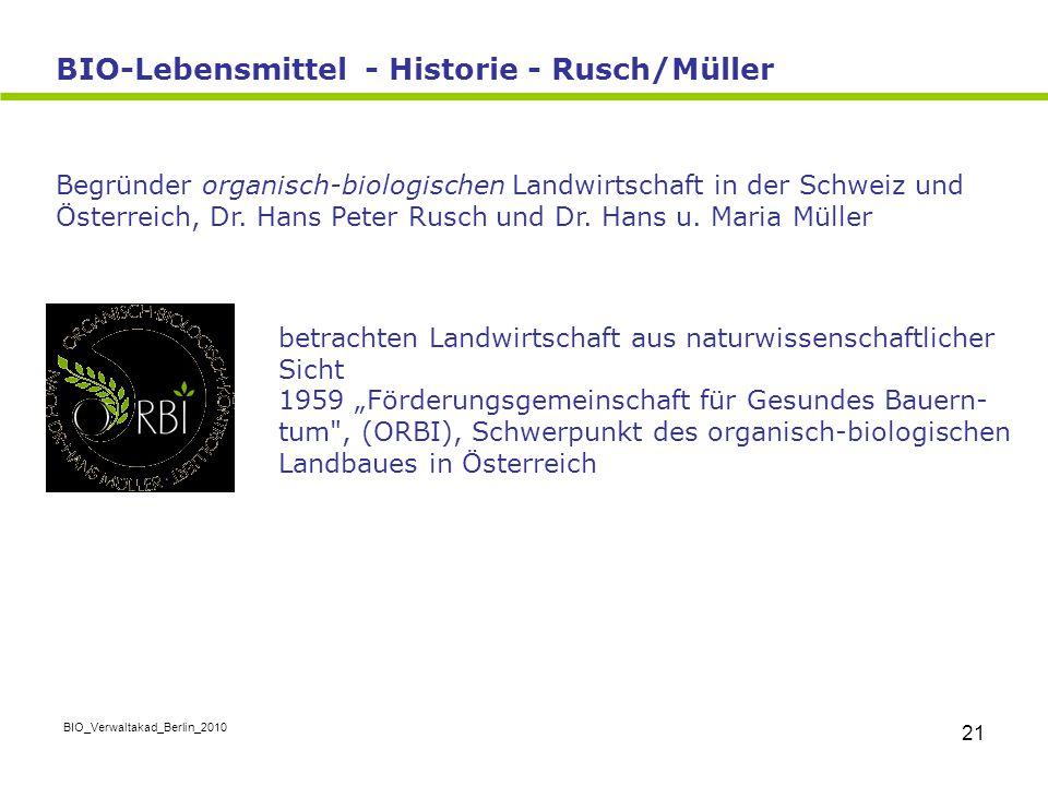 BIO_Verwaltakad_Berlin_2010 21 Begründer organisch-biologischen Landwirtschaft in der Schweiz und Österreich, Dr. Hans Peter Rusch und Dr. Hans u. Mar
