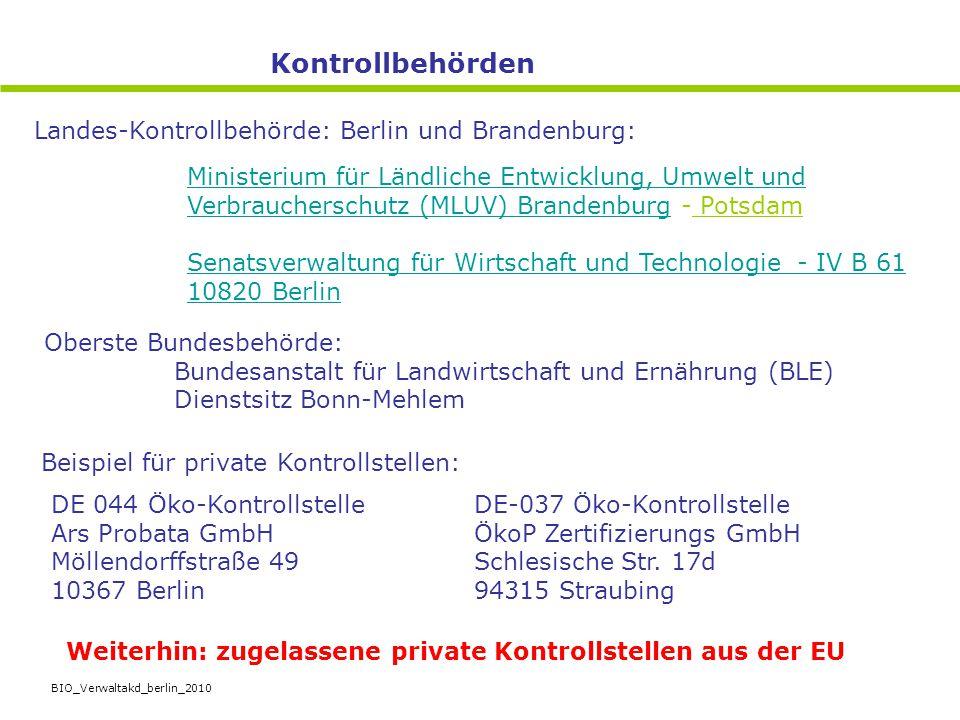 BIO_Verwaltakd_berlin_2010 Landes-Kontrollbehörde: Berlin und Brandenburg: Ministerium für Ländliche Entwicklung, Umwelt und Verbraucherschutz (MLUV)
