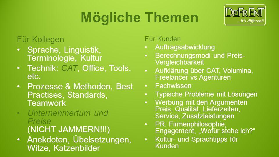 Für Kollegen Sprache, Linguistik, Terminologie, Kultur Technik: CAT, Office, Tools, etc. Prozesse & Methoden, Best Practises, Standards, Teamwork Unte
