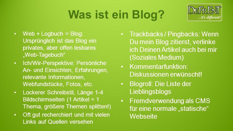 """Web + Logbuch = Blog: Ursprünglich ist das Blog ein privates, aber offen lesbares """"Web-Tagebuch"""" Ich/Wir-Perspektive: Persönliche An- und Einsichten,"""