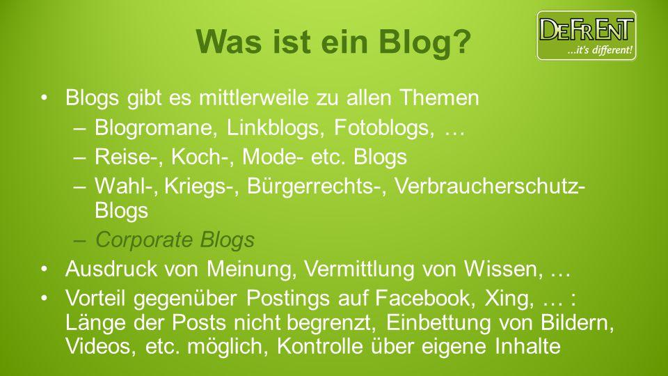 Was ist ein Blog? Blogs gibt es mittlerweile zu allen Themen –Blogromane, Linkblogs, Fotoblogs, … –Reise-, Koch-, Mode- etc. Blogs –Wahl-, Kriegs-, Bü