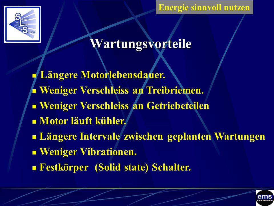 Wartungsvorteile Längere Motorlebensdauer. Weniger Verschleiss an Treibriemen.