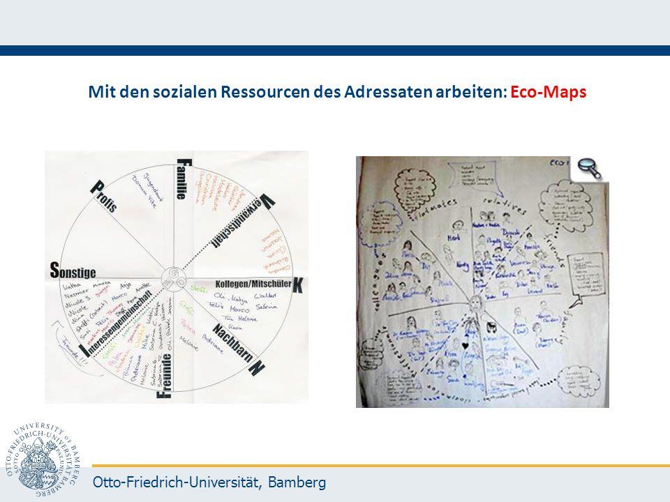 Otto-Friedrich-Universität, Bamberg Mit den sozialen Ressourcen des Adressaten arbeiten: Eco-Maps
