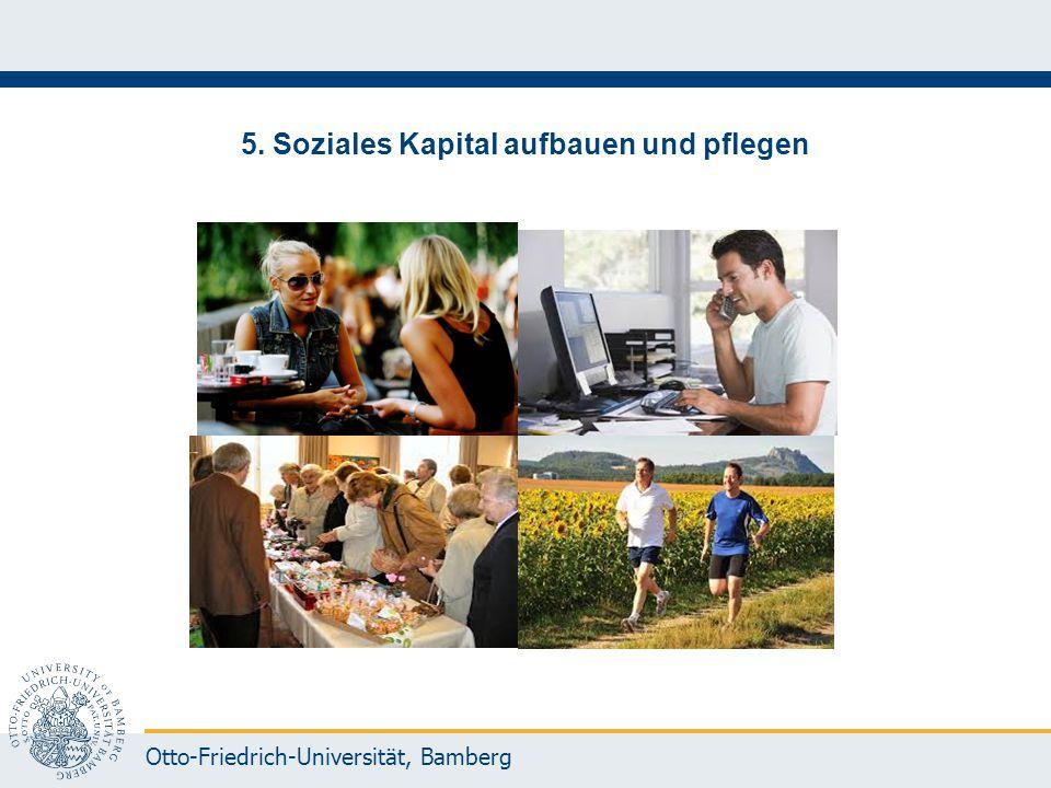 Otto-Friedrich-Universität, Bamberg 5. Soziales Kapital aufbauen und pflegen