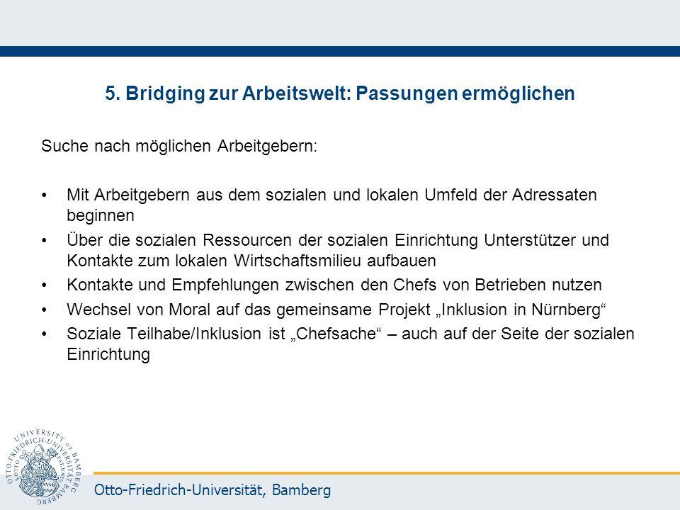 Otto-Friedrich-Universität, Bamberg 5. Bridging zur Arbeitswelt: Passungen ermöglichen Suche nach möglichen Arbeitgebern: Mit Arbeitgebern aus dem soz