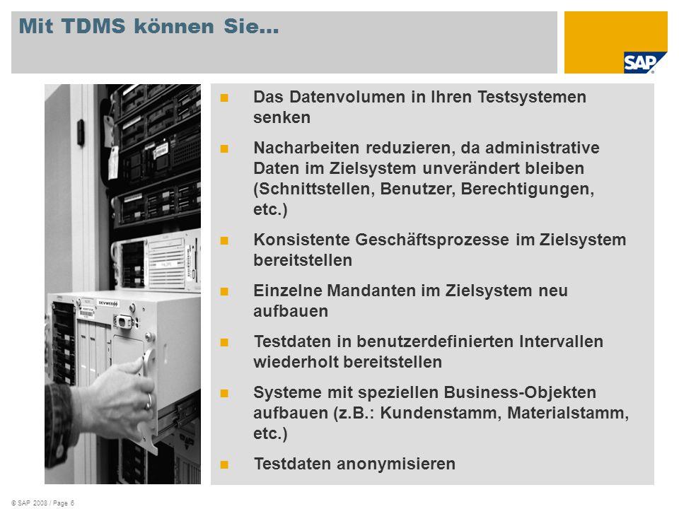 © SAP 2008 / Page 7 Konsistenz DEFINITION KONSISTENZ Konsistenz in Bezug auf TDMS bedeutet, dass Kunden im System Geschäftsprozesse innerhalb des gewählten Zeitraums nachvollziehen und weiterführen können.