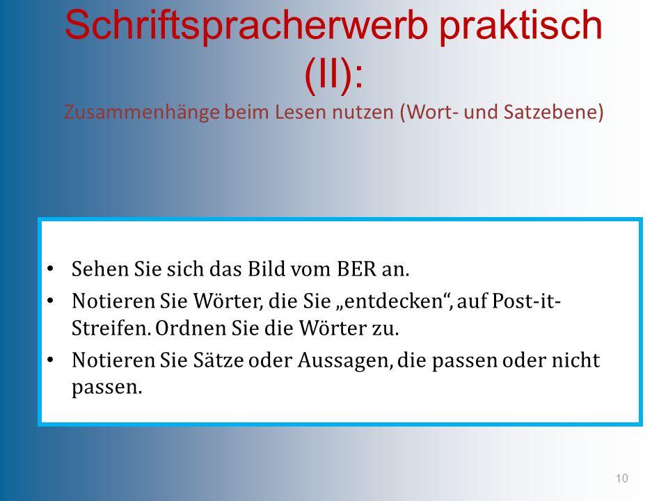 Schriftspracherwerb praktisch (II): Zusammenhänge beim Lesen nutzen (Wort- und Satzebene) Sehen Sie sich das Bild vom BER an. Notieren Sie Wörter, die