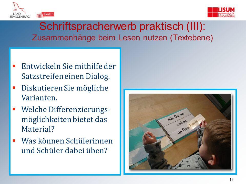 Schriftspracherwerb praktisch (III): Zusammenhänge beim Lesen nutzen (Textebene)  Entwickeln Sie mithilfe der Satzstreifen einen Dialog.  Diskutiere