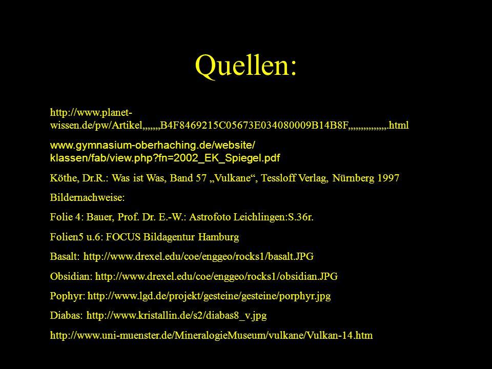 Quellen: http://www.planet- wissen.de/pw/Artikel,,,,,,,B4F8469215C05673E034080009B14B8F,,,,,,,,,,,,,,,.html www.gymnasium-oberhaching.de/website/ klas