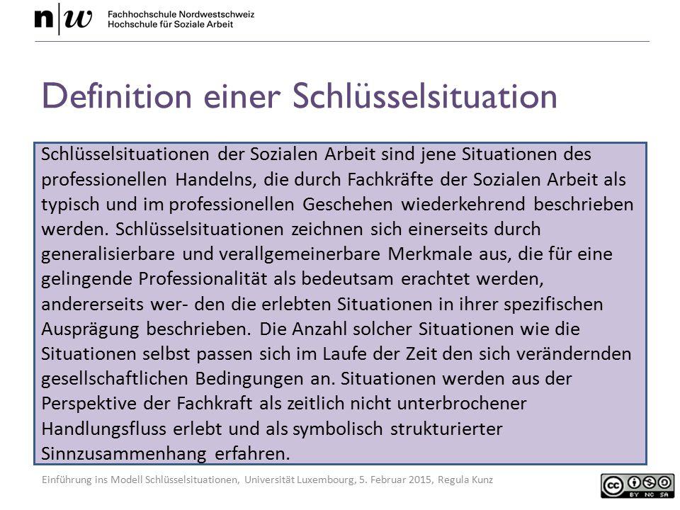 Einführung ins Modell Schlüsselsituationen, Universität Luxembourg, 5. Februar 2015, Regula Kunz Definition einer Schlüsselsituation Schlüsselsituatio