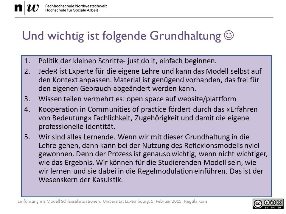 Einführung ins Modell Schlüsselsituationen, Universität Luxembourg, 5. Februar 2015, Regula Kunz Und wichtig ist folgende Grundhaltung 1.Politik der k