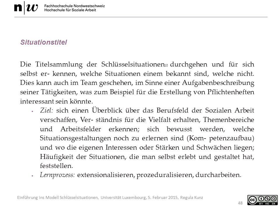 Einführung ins Modell Schlüsselsituationen, Universität Luxembourg, 5. Februar 2015, Regula Kunz 48 Situationstitel Die Titelsammlung der Schlüsselsit