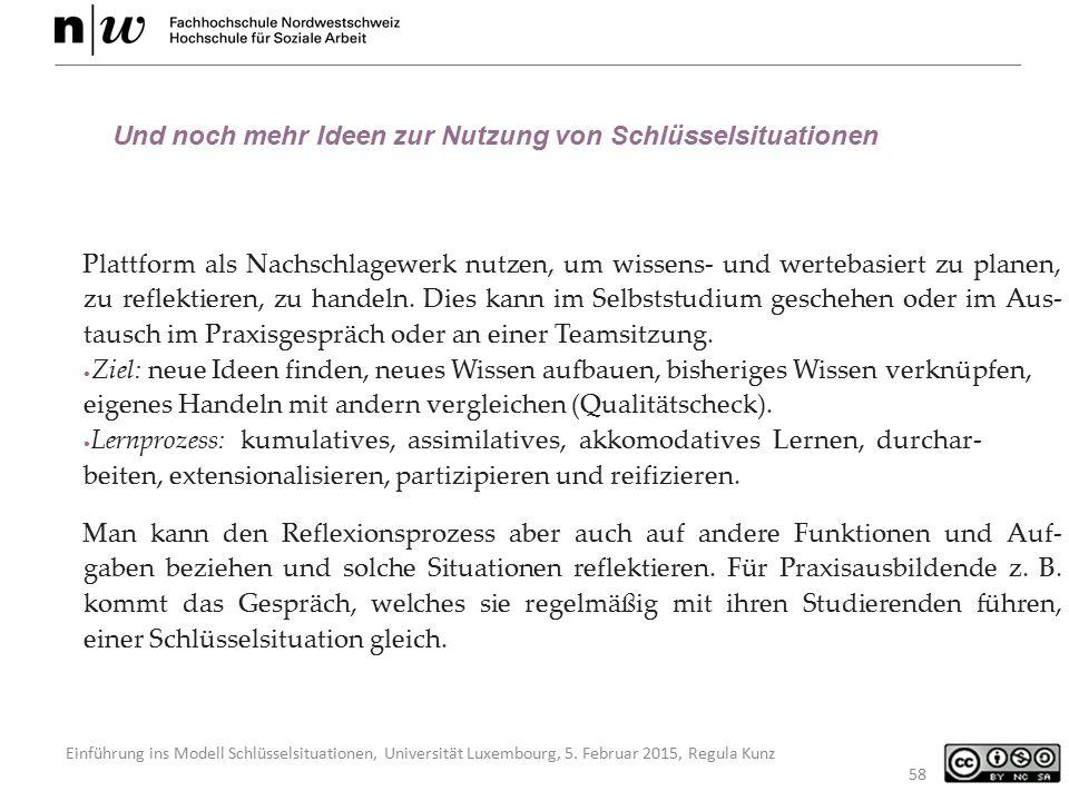 Einführung ins Modell Schlüsselsituationen, Universität Luxembourg, 5. Februar 2015, Regula Kunz 58 Und noch mehr Ideen zur Nutzung von Schlüsselsitua