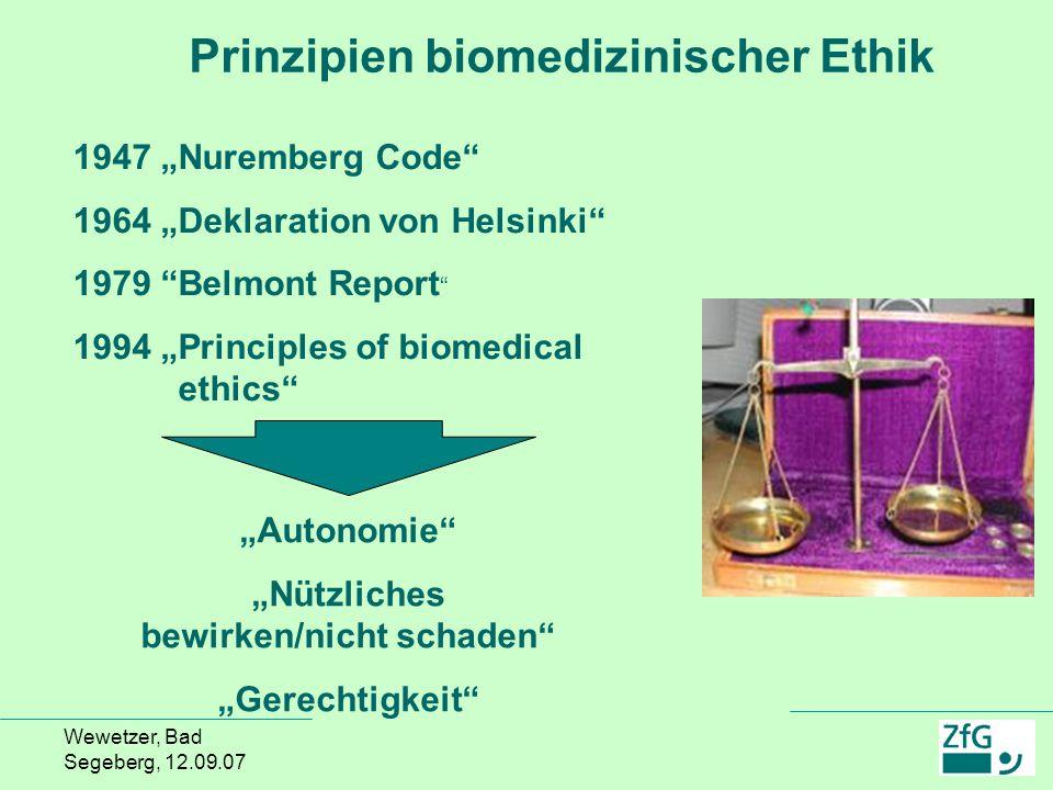 """Wewetzer, Bad Segeberg, 12.09.07 """"Autonomie"""" """"Nützliches bewirken/nicht schaden"""" """"Gerechtigkeit"""" 1947 """"Nuremberg Code"""" 1964 """"Deklaration von Helsinki"""""""