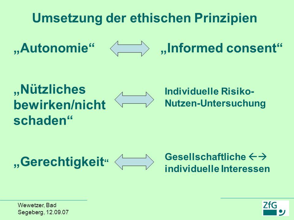 """Wewetzer, Bad Segeberg, 12.09.07 """"Autonomie"""" """"Nützliches bewirken/nicht schaden"""" """"Gerechtigkeit """" """"Informed consent"""" Individuelle Risiko- Nutzen-Unter"""