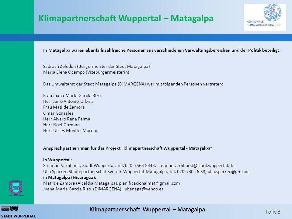 Folie 3 Klimapartnerschaft Wuppertal – Matagalpa In Matagalpa waren ebenfalls zahlreiche Personen aus verschiedenen Verwaltungsbereichen und der Polit