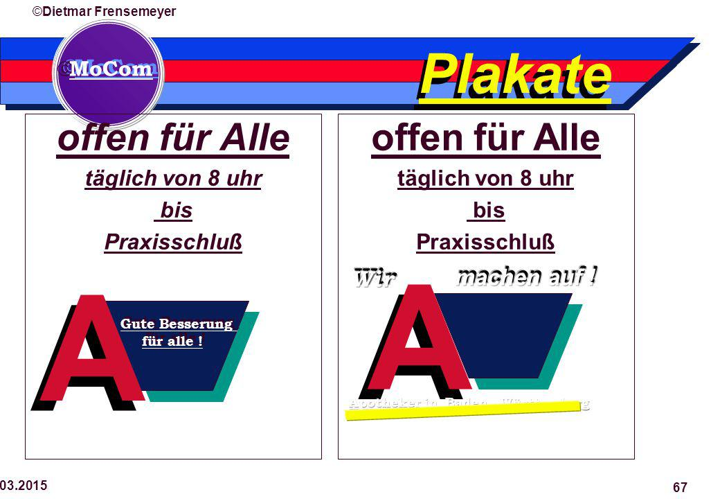  MoCom ©Dietmar Frensemeyer 29.03.2015 67 offen für Alle täglich von 8 uhr bis Praxisschluß A A Gute Besserung für alle .