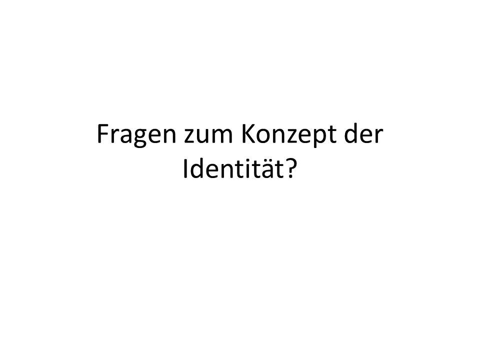 Fragen zum Konzept der Identität