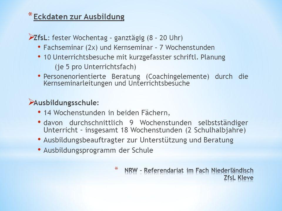 * Eckdaten zur Ausbildung  ZfsL : fester Wochentag – ganztägig (8 – 20 Uhr) Fachseminar (2x) und Kernseminar – 7 Wochenstunden 10 Unterrichtsbesuche