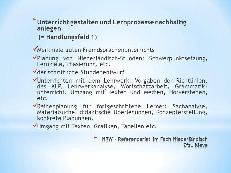 * Unterricht gestalten und Lernprozesse nachhaltig anlegen (= Handlungsfeld 1) Merkmale guten Fremdsprachenunterrichts Planung von Niederländisch-Stun