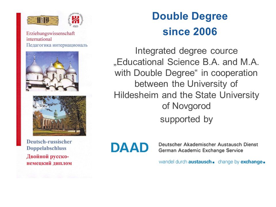 """Integrated degree cource """"Educational Science B.A. and M.A. with Double Degree"""" in cooperation between the University of Hildesheim and the State Univ"""