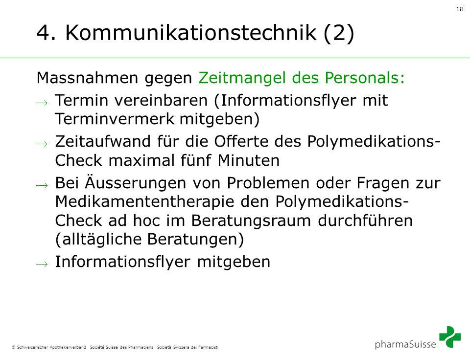 18 © Schweizerischer Apothekerverband Société Suisse des Pharmaciens Società Svizzera dei Farmacisti 4. Kommunikationstechnik (2) Massnahmen gegen Zei