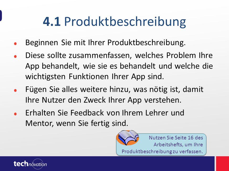 4.1 Produktbeschreibung Beginnen Sie mit Ihrer Produktbeschreibung. Diese sollte zusammenfassen, welches Problem Ihre App behandelt, wie sie es behand