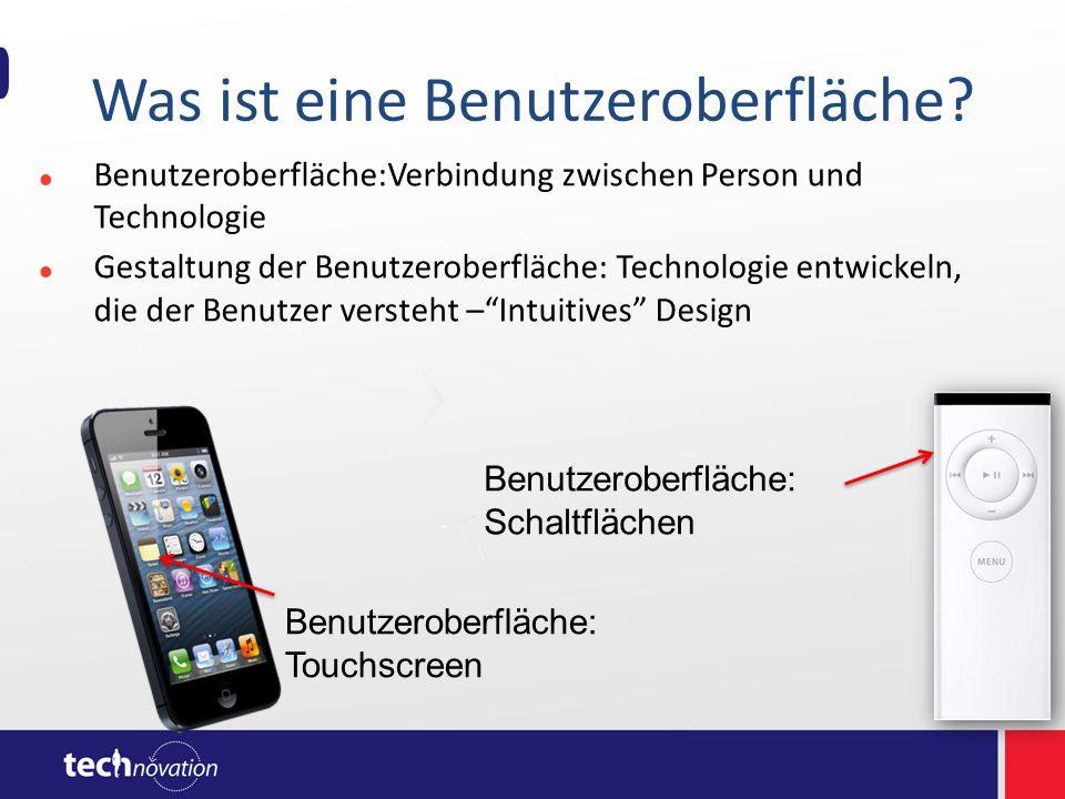 Was ist eine Benutzeroberfläche? Benutzeroberfläche:Verbindung zwischen Person und Technologie Gestaltung der Benutzeroberfläche: Technologie entwicke