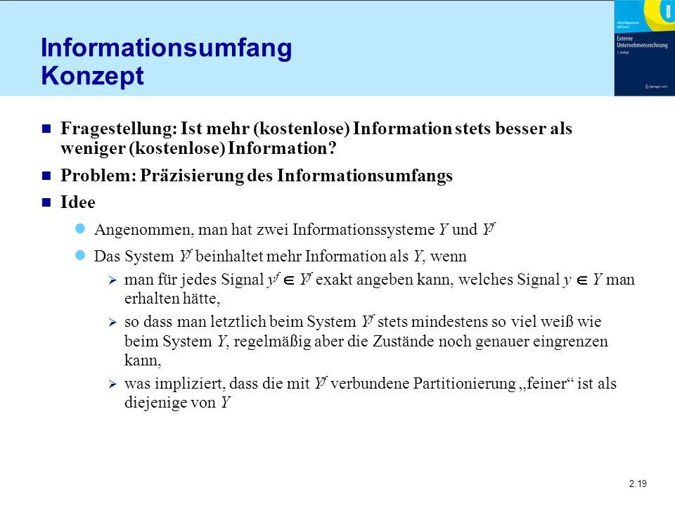 2.19 Informationsumfang Konzept n Fragestellung: Ist mehr (kostenlose) Information stets besser als weniger (kostenlose) Information? n Problem: Präzi