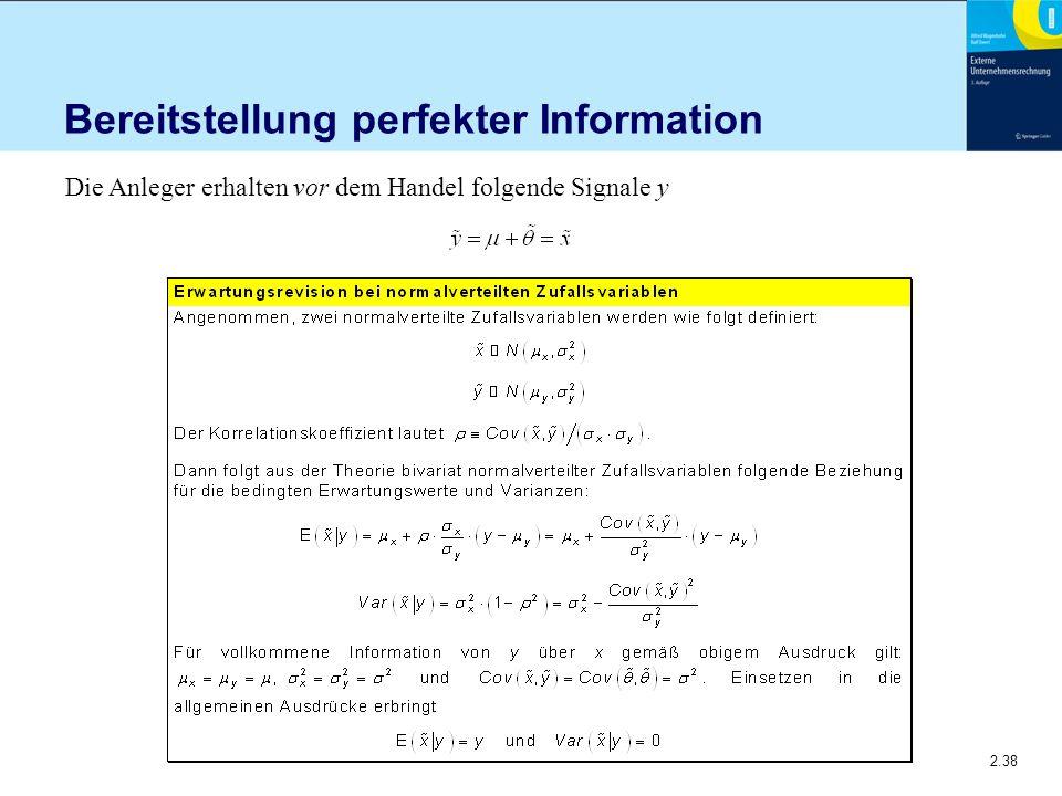 2.38 Bereitstellung perfekter Information Die Anleger erhalten vor dem Handel folgende Signale y
