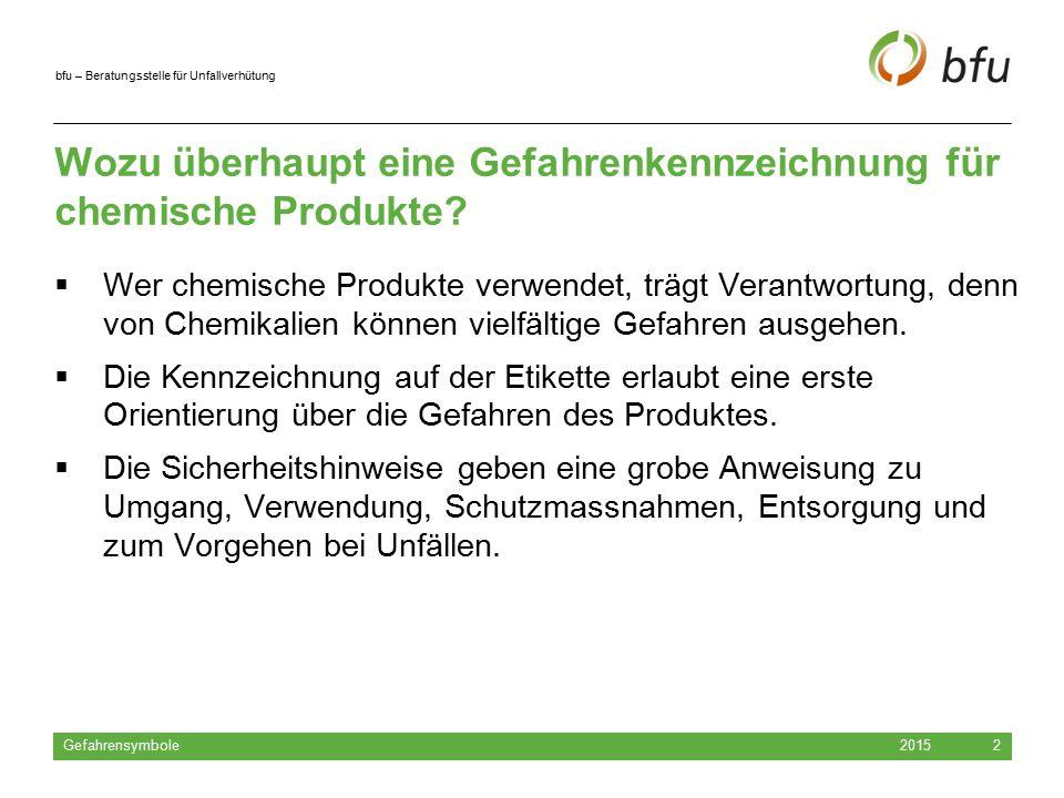 bfu – Beratungsstelle für Unfallverhütung Chemische Produkte sicher nutzen 2015 Gefahrensymbole 13 Lagerung und Entsorgung: Sicher und für Kleinkinder unerreichbar aufbewahren Nie in Lebensmittelbehälter umfüllen Entsorgungshinweise beachten