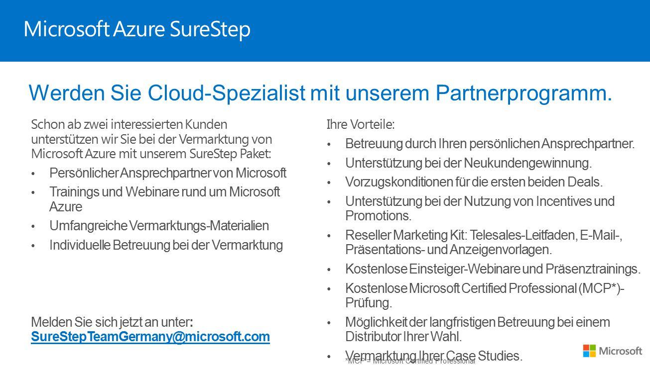 Microsoft Azure SureStep Werden Sie Cloud-Spezialist mit unserem Partnerprogramm. Schon ab zwei interessierten Kunden unterstützen wir Sie bei der Ver