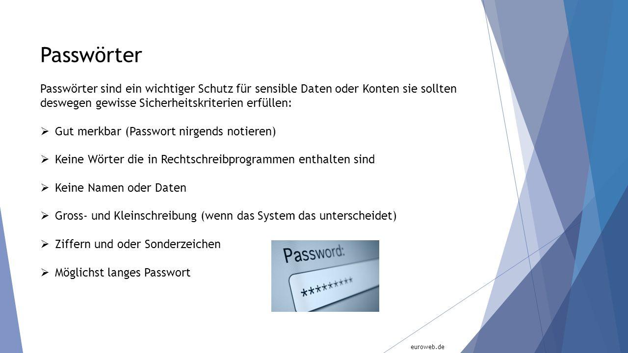 Passwörter Passwörter sind ein wichtiger Schutz für sensible Daten oder Konten sie sollten deswegen gewisse Sicherheitskriterien erfüllen:  Gut merkb