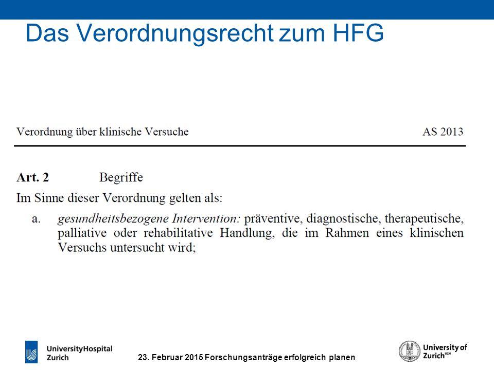 23. Februar 2015 Forschungsanträge erfolgreich planen Das Verordnungsrecht zum HFG