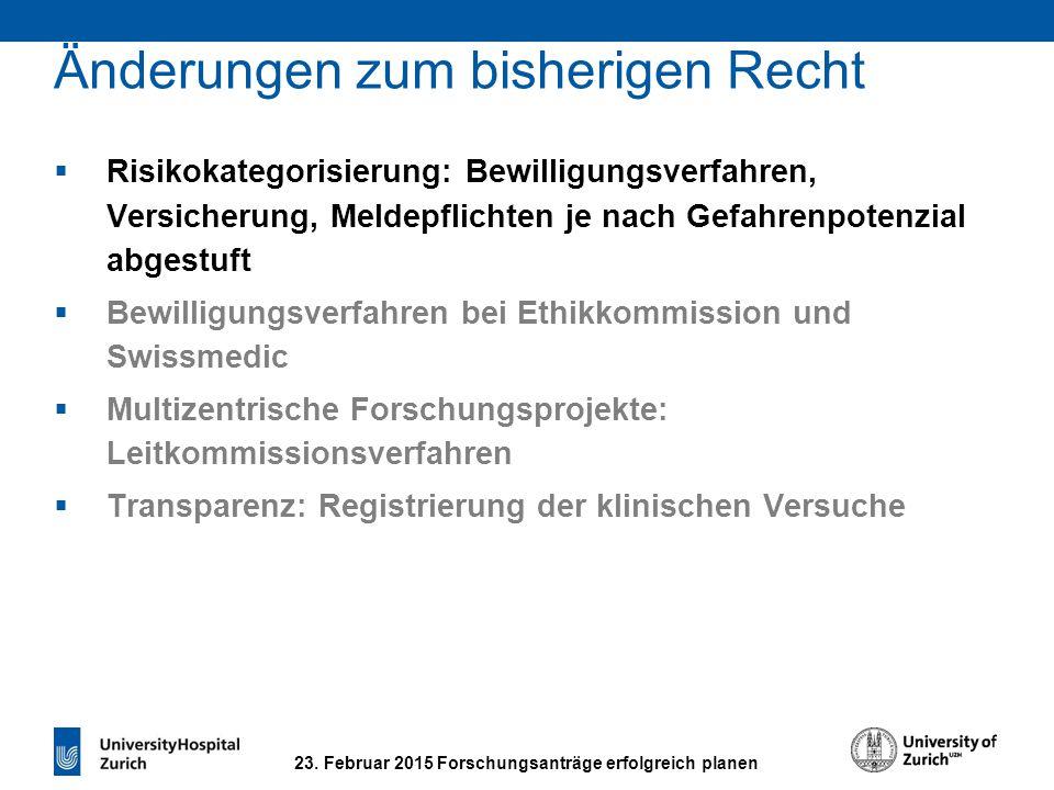 23. Februar 2015 Forschungsanträge erfolgreich planen Änderungen zum bisherigen Recht  Risikokategorisierung: Bewilligungsverfahren, Versicherung, Me