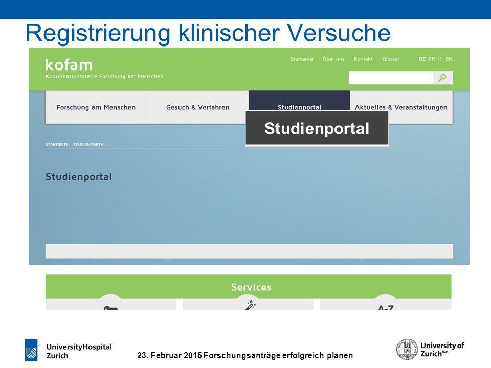 23. Februar 2015 Forschungsanträge erfolgreich planen Studienportal Registrierung klinischer Versuche