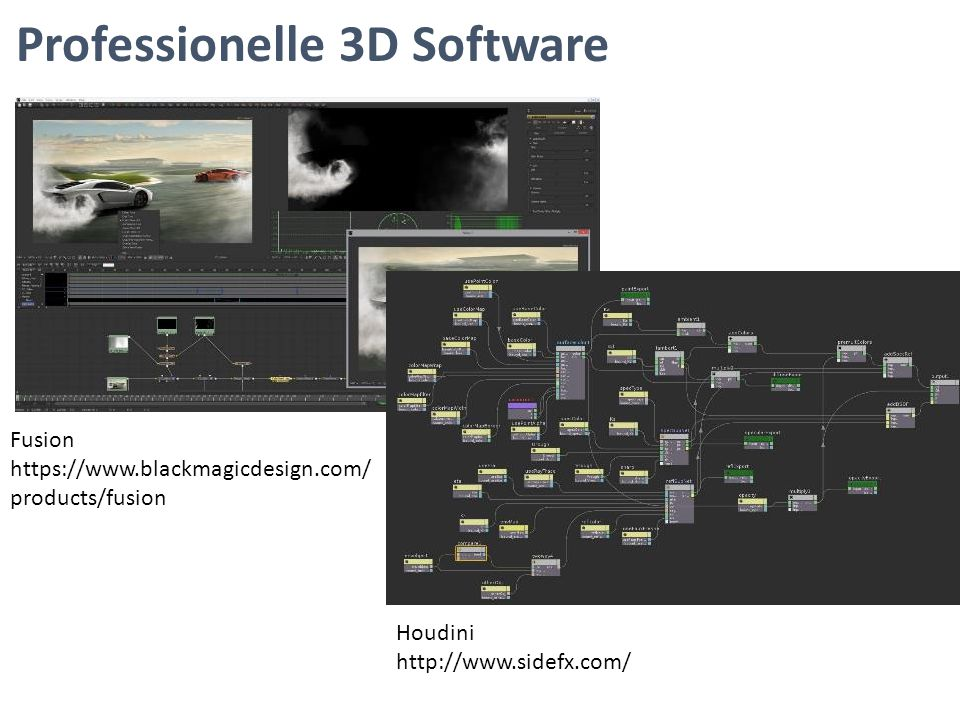 Fusion https://www.blackmagicdesign.com/ products/fusion Houdini http://www.sidefx.com/ Professionelle 3D Software