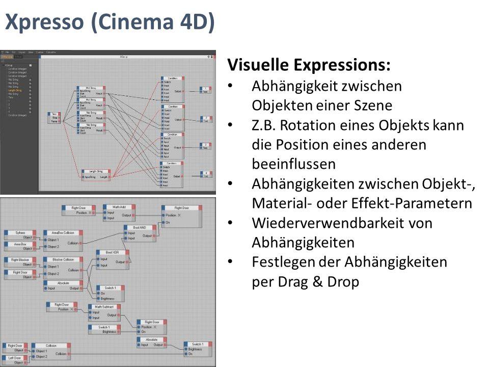 Xpresso (Cinema 4D) Visuelle Expressions: Abhängigkeit zwischen Objekten einer Szene Z.B. Rotation eines Objekts kann die Position eines anderen beein