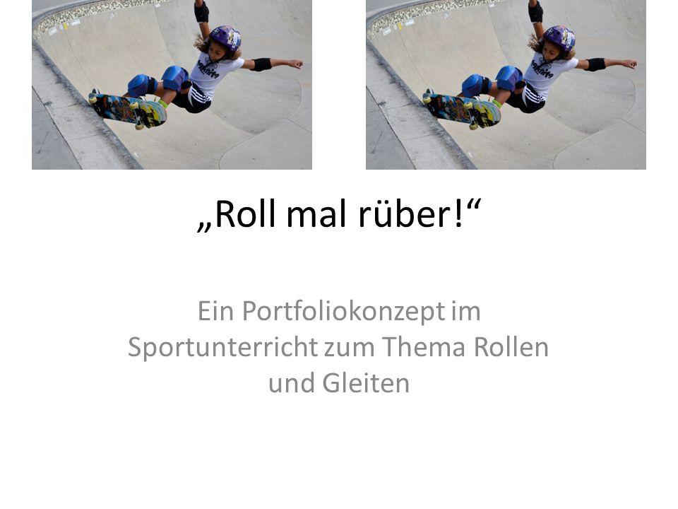 """""""Roll mal rüber!"""" Ein Portfoliokonzept im Sportunterricht zum Thema Rollen und Gleiten"""
