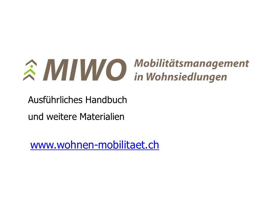 www.wohnen-mobilitaet.ch Ausführliches Handbuch und weitere Materialien