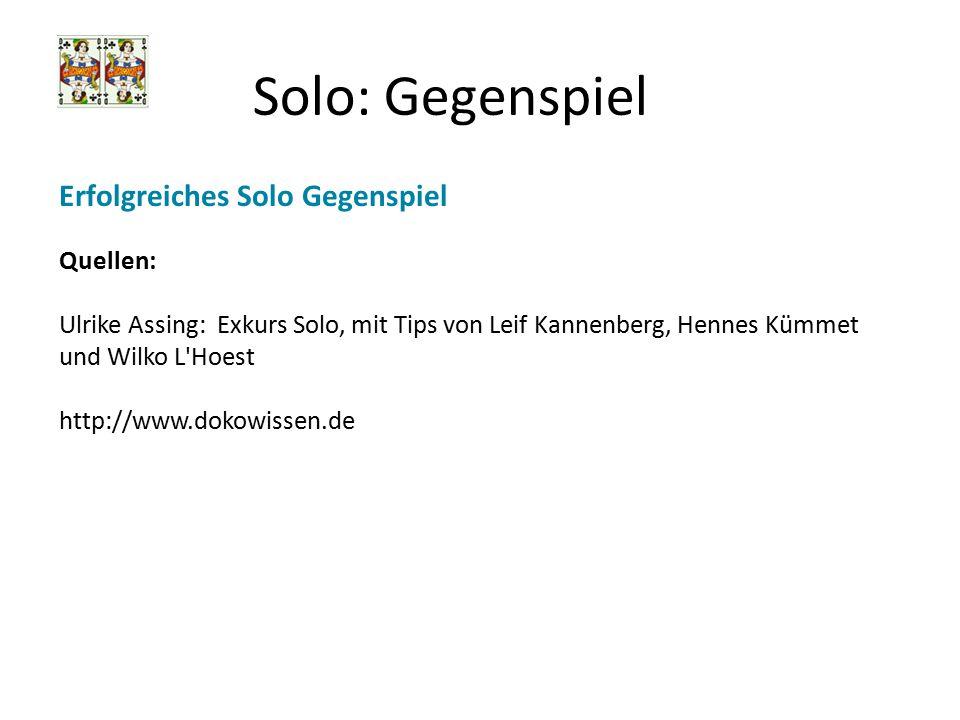 Solo: Gegenspiel Erfolgreiches Solo Gegenspiel Quellen: Ulrike Assing: Exkurs Solo, mit Tips von Leif Kannenberg, Hennes Kümmet und Wilko L'Hoest http